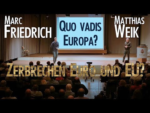 QUO VADIS EUROPA - Zerbrechen Euro und EU? Marc Friedrich und Matthias Weik