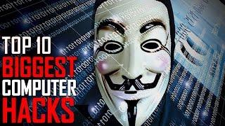 Top 10 Biggest Computer Hacks