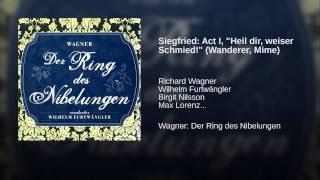 """Siegfried: Act I, """"Heil dir, weiser Schmied!"""" (Wanderer, Mime)"""