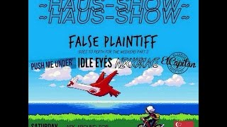 FALSE PLAINTIFF LIVE @ HOUSE SHOW, PERTH WA