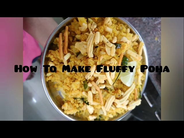How to make fluffy poha, Indian Healthy Breakfast Ideas