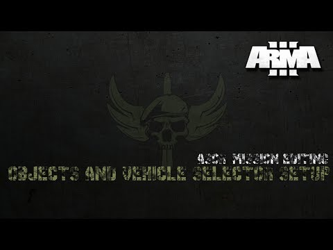 ARMA 3 ASOR MISSION EDITING - OBJECTS AND VEHICLE SELECTOR