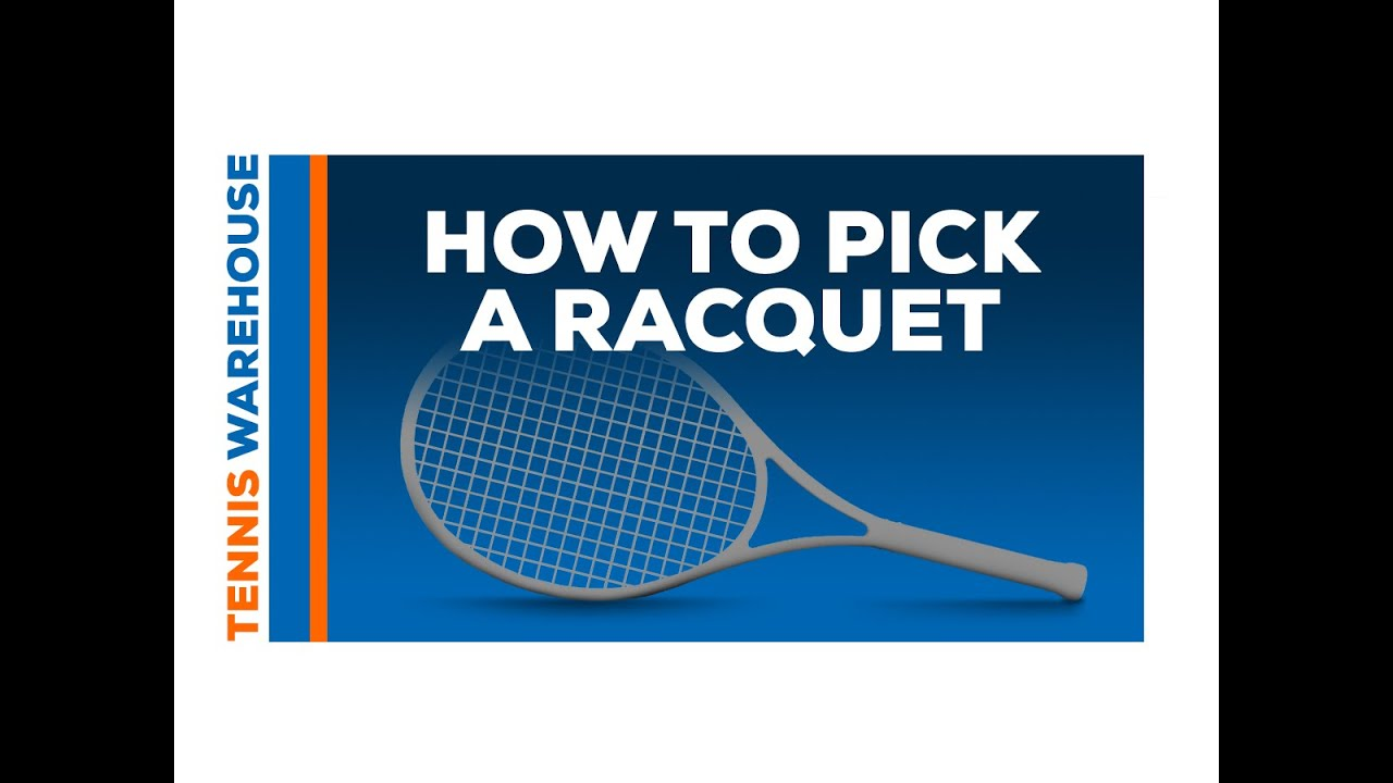 How To Pick A Tennis Racquet Youtube