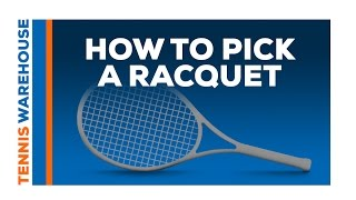 How to Pick A Tennis Racquet