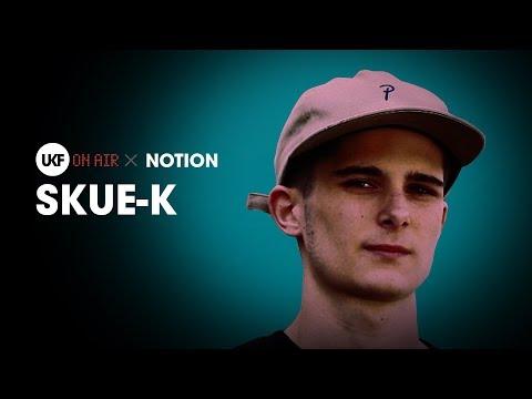 Skue-K DJ set - UKF On Air x Notion