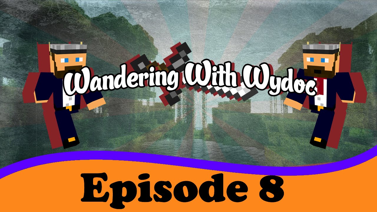 """Download Wandering with Wydoc ep 8 """"Soul Searching"""""""