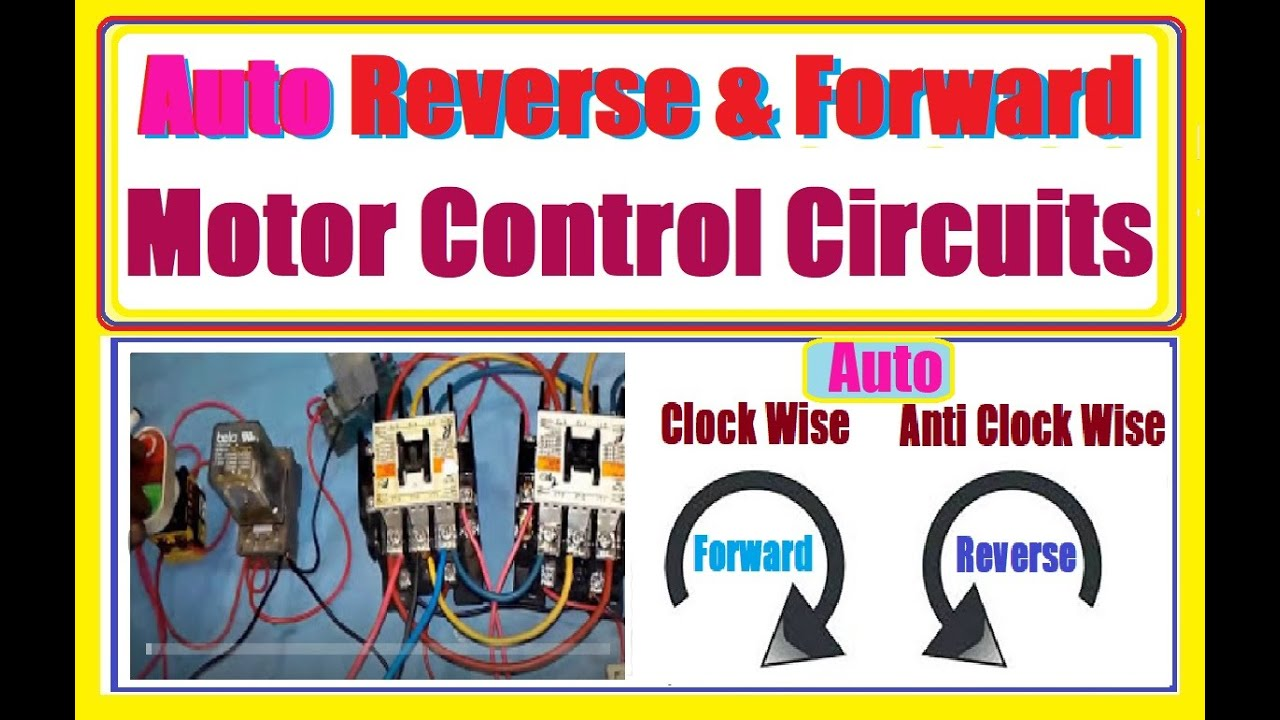 Auto reverse forward motor control circuit with full practical in ...