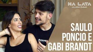NALATA com SAULO PONCIO E GABI BRANDT
