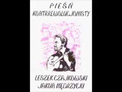 """Pochód komuny - Leszek Czajkowski - """"Pieśń kontrrewolucjonisty"""""""