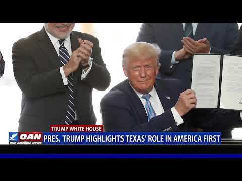 President Trump highlights Texas' role in 'America First'