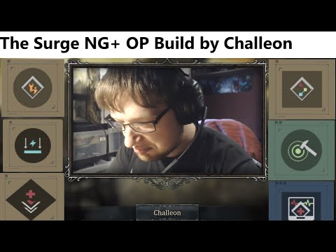 The Surge - Challeon talks about the NG+ OP build |