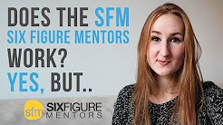 Does The SFM Six Figure Mentors Work? Yes, But..