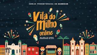 Vila do Milho 2021 - Online
