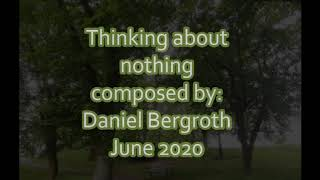 Thinking about nothing - Daniel Bergroth