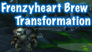 Cool Transformation, How to get Frenzyheart Brew (World of Warcraft)