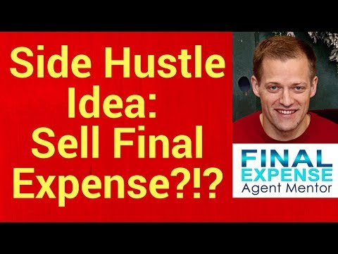 Side Hustle Idea 2018: Sell Final Expense Insurance?