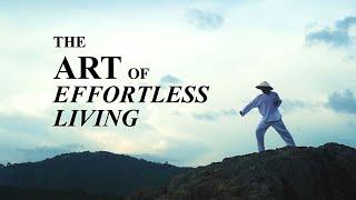 Gambar cover The Art of Effortless Living (Taoist Documentary)