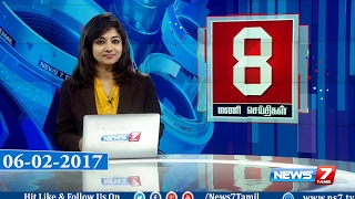 News @ 8 PM | News7 Tamil | 06-02-2017
