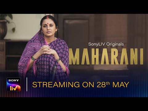 Maharani | Official Trailer | SonyLIV Originals | Streaming on 28th May