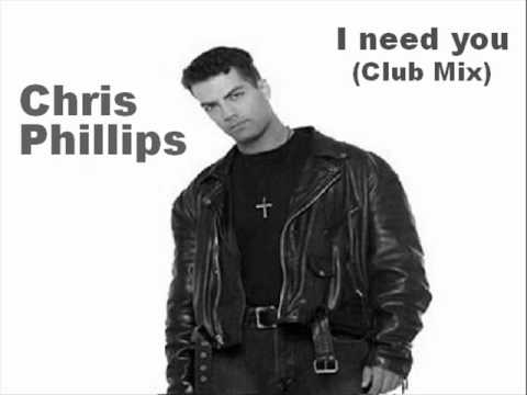 Chris Phillips - I need you (Club Mix)
