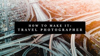 How to Make Money as a Travel Photographer