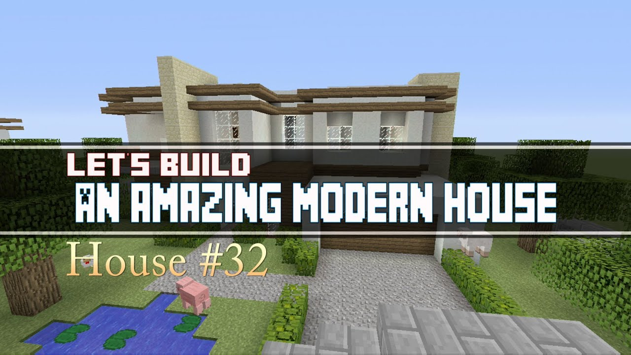 Lets Build a Modern House Part 1 in Minecraft House 32 YouTube