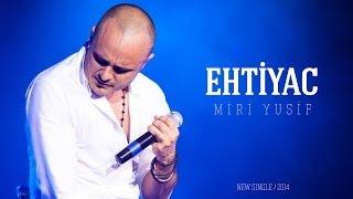 Miri Yusif - Ehtiyac