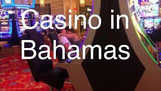 Casino 🎰 in Bahamas 🇧🇸
