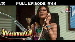 Madhubala - Full Episode 44 - With English Subtitles