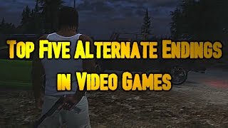 Top Five Alternate Endings in Video Games