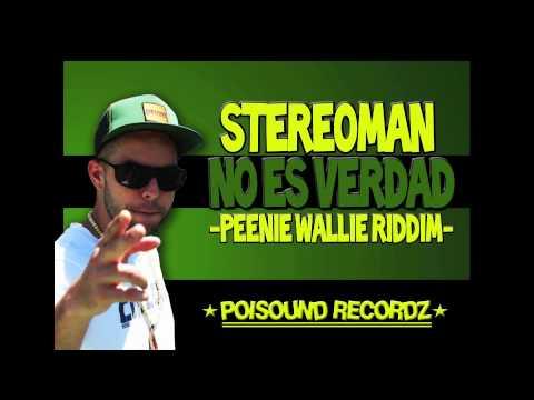 STEREOMAN - NO ES VERDAD (Peenie Wallie Riddim - Sept 2012 ...