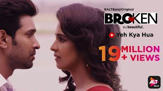 Broken But Beautiful | Yeh Kya Hua| Shreya | Dev Negi | Amitabh | Rana Mazumdar | ALTBalaji