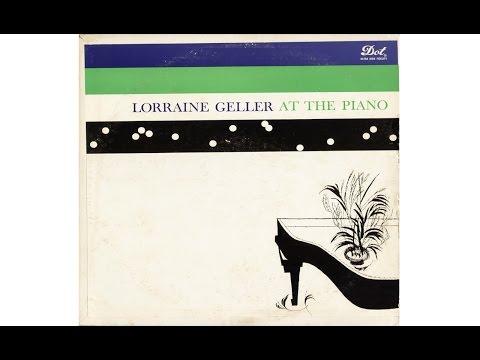 LORRAINE GELLER AT THE PIANO (Full Album)