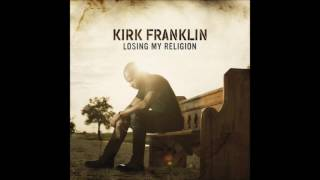 Kirk Franklin   Losing My Religion   04   Pray for Me