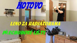 HOTOVO :-) Přechodové lišty a lino za topením :-)