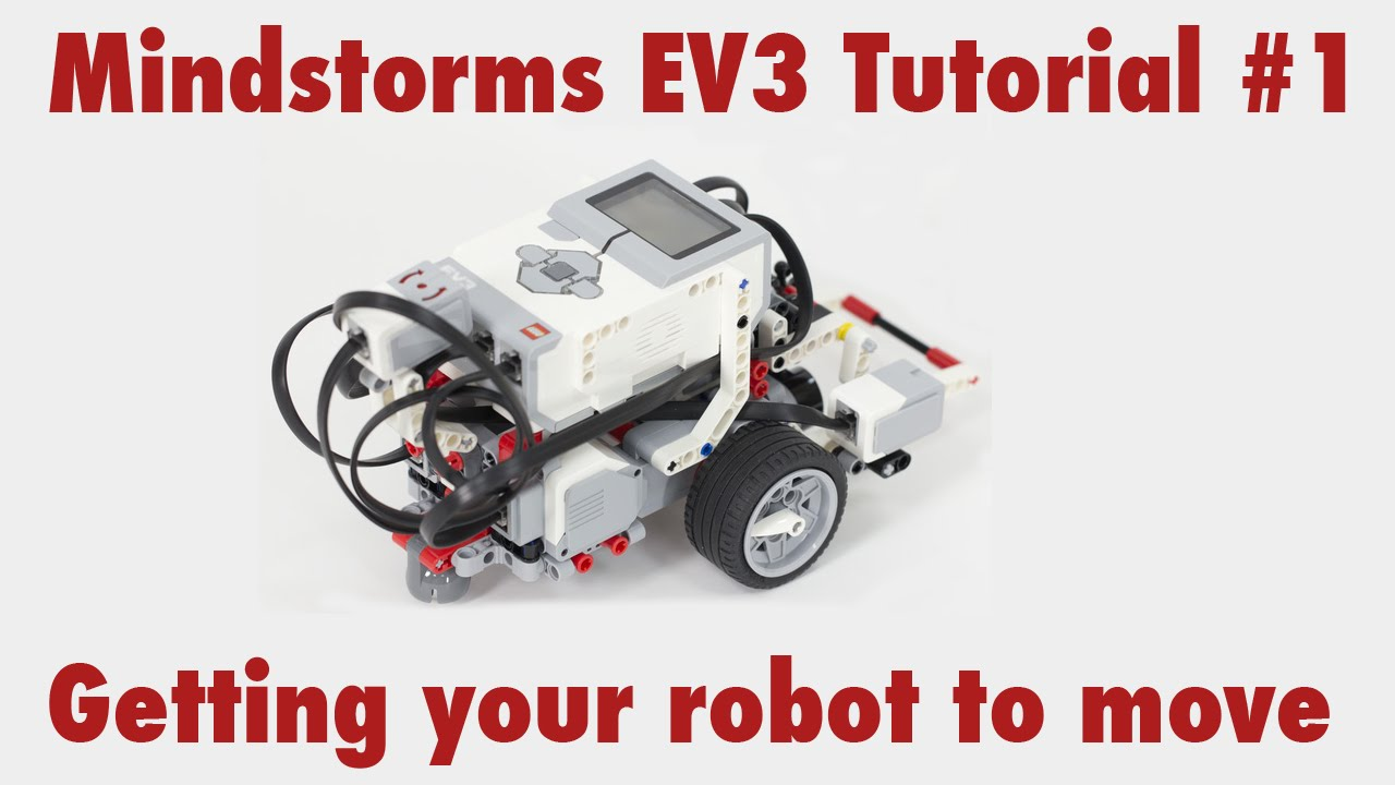 Mindstorms EV3 Tutorial #1: Getting your robot to move