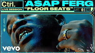 "A AP Ferg "" Floor Seats"" Live Session Vevo Ctrl"