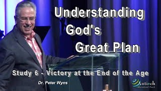 Understanding God's Great Plan #6 - Victory at the End of the Age