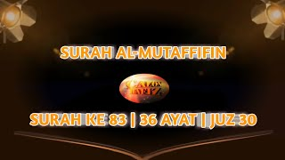 Ngaji merdu, SURAH Al-MUTAFFIFIN 83 | 36 AYAT |JUZ 30 full terjemahan dan Arab.