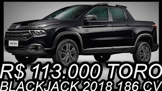 SLIDES R$ 113.000 #Fiat #Toro #Blackjack 2018 4x2 AT9 aro 17 2.4 #MultiAir #Flex 186 cv #FiatToro