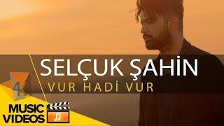 """Selçuk Şahin """"Vur Hadi Vur"""" (by MASHUP) 4K"""