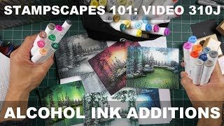 Stampscapes 101: Video 310J.  Alcohol Ink Additions