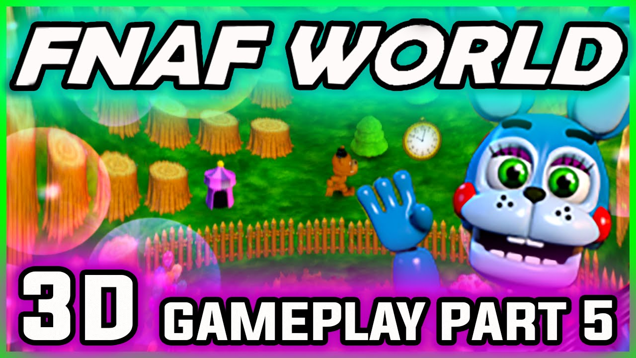 Fnaf World Episode 3 Lillygear Lake Blacktomb Yard Deep