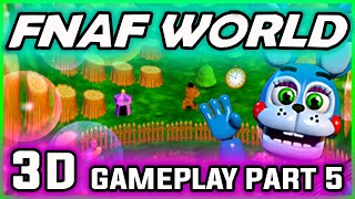 FNAF World 3D Gameplay Part 5 | PINWHEEL FUNHOUSE SOLVED | FNAF World Walkthrough Part 5