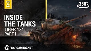 Inside the Tanks: Tiger 131 - VR 360° - Part I - World of Tanks Console