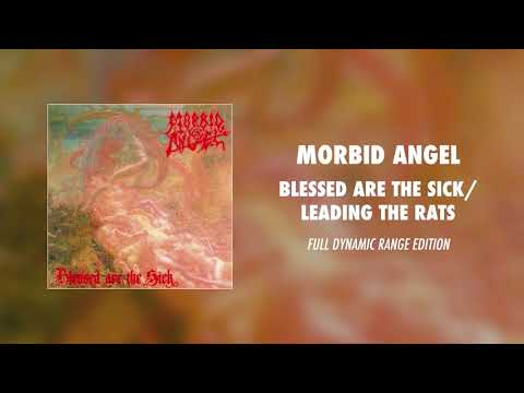 Morbid Angel - Blessed Are the Sick/Leading the Rats (Full Dynamic Range Edition) (Official Audio) mp3