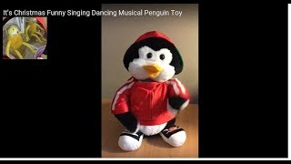 It's Christmas Funny Singing Dancing Musical Penguin Toy