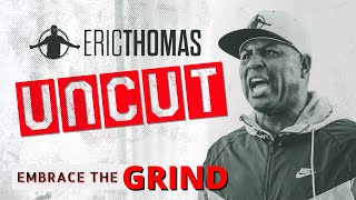 Eric Thomas  | Embrace the Grind (Motivational Video)