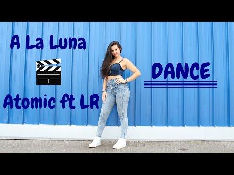 Atomic ft Lr  - A La Luna by Martina Banini // DEMBOW
