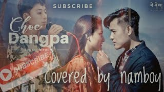 choe dangpa | covered song | Tibetan boy | by namboy